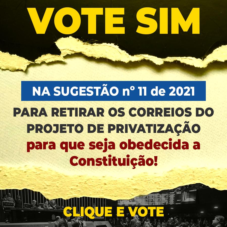 Vote sim na sugestão legislativa para retirar o projeto de privatização dos Correios!