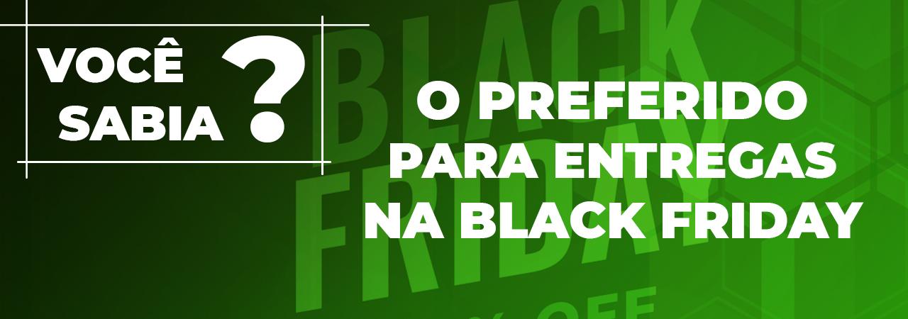 #2 Você Sabia? O preferido para entregas na Black Friday