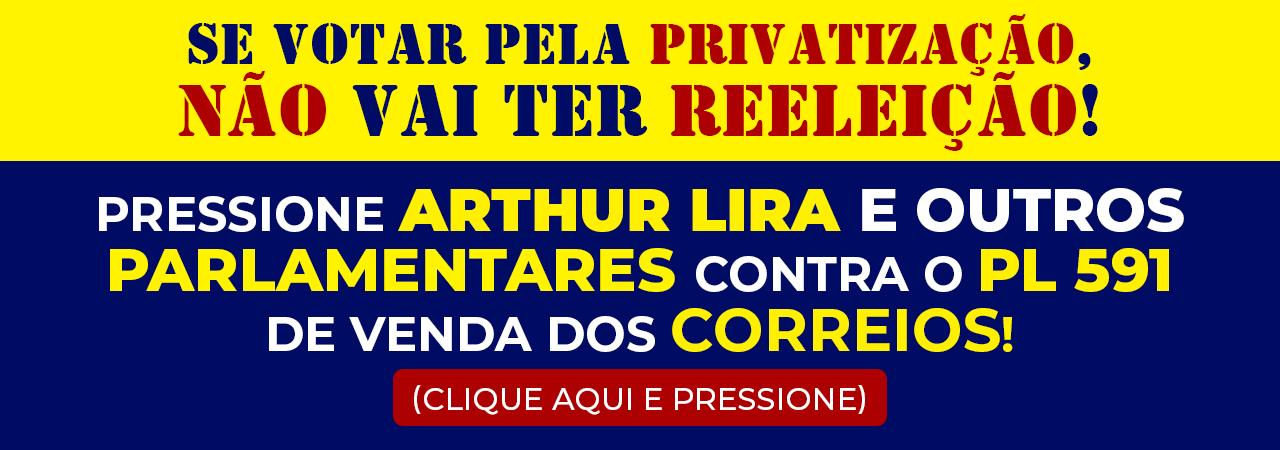 Pressione Arthur Lira e os parlamentares