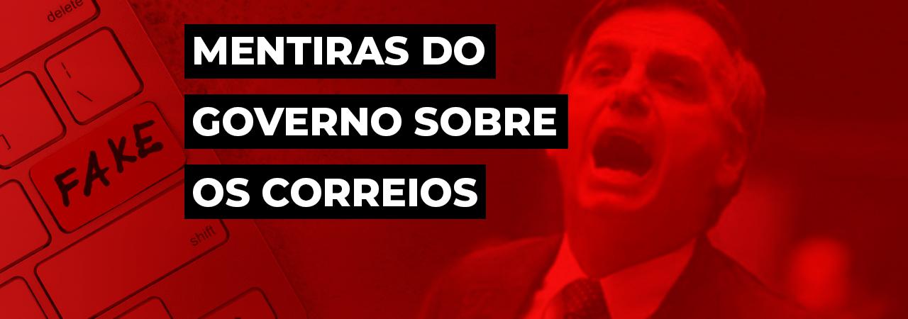 Desmascarando as mentiras do governo Bolsonaro sobre os Correios